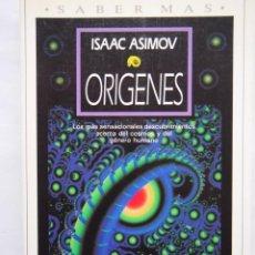 Libros de segunda mano: ISSAC ASIMOV. ORIGINES. PLAZA Y JANÉS EDITORES. Lote 139523014