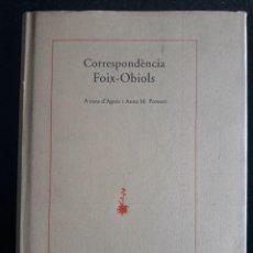 Libros de segunda mano: CORRESPONDÈNCIA FOIX - OBIOLS / AGNÈS I ANNA Mª PONSATI / EDI. QUADERNS CREMA / 1ª EDICIÓN 1994 / E. Lote 139530622