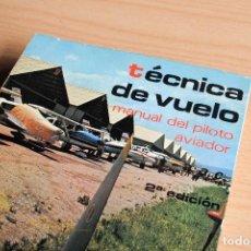 Libros de segunda mano: TÉCNICA DE VUELO - MANUAL DEL PILOTO AVIADOR - 1978. Lote 139534918