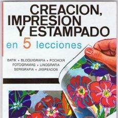 Libros de segunda mano: CREACION,IMPRESION Y ESTAMPADO EN 5 SECCIONES PAUL NYELBA. Lote 139551810