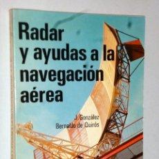 Libros de segunda mano: RADAR Y AYUDAS A LA NAVEGACIÓN AÉREA.. Lote 139595122