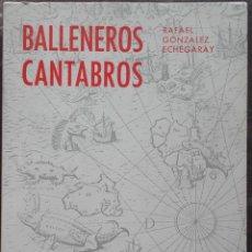 Libros de segunda mano: RAFAEL GONZÁLEZ ECHEGARAY: BALLENEROS CÁNTABROS. Lote 139606982