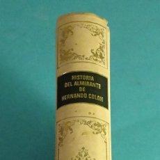 Libros de segunda mano: HISTORIA DEL ALMIRANTE DE HERNANDO COLÓN. EDICIÓN CONMEMORATIVA INSTITUTO GALLACH. Lote 139622122