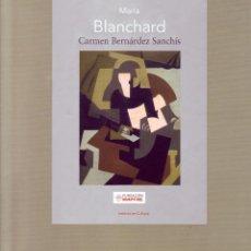 Libros de segunda mano: MARIA BLANCHARD. BERNARDEZ SANCHIS, CARMEN. AT-1224.. Lote 147585872