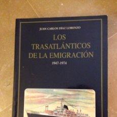 Libros de segunda mano: LOS TRASATLÁNTICOS DE LA EMIGRACIÓN 1947 - 1974 (JUAN CARLOS DÍAZ LORENZO). Lote 139623920