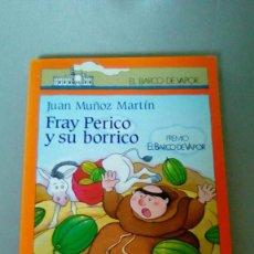 Libros de segunda mano: FRAY PERICO Y SU BORRICO.- JUAN MUÑOZ MARTIN. Lote 139627510