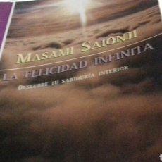 Libros de segunda mano: LA FELICIDAD INFINITA MASAMI SAIONJI DESCUBRE TU SABIDURÍA INTERIOR. Lote 139629720