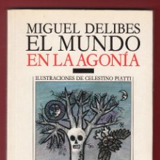 Libros de segunda mano: MIGUEL DELIBES EL MUNDO EN LA AGONÍA CÍRCULO LECTORES 1988 1ª EDICION ILUSTRACIONES CELESTINO PATRI. Lote 139631798