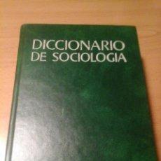Libros de segunda mano: DICCIONARIO DE SOCIOLOGÍA. Lote 139669682