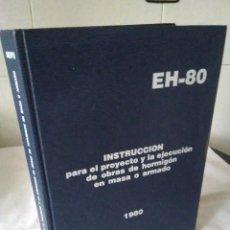 Libros de segunda mano: 90-INSTRUCCION PARA EL PROYECTO Y EJECUCION DE OBRAS DE HORMIGON EN MASA O ARMADO, 1980. Lote 139669938