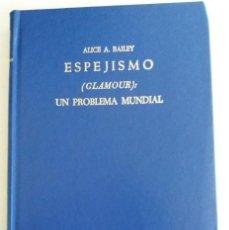 Libros de segunda mano: ESPEJISMO (GLAMOUR) :UN PROBLEMA MUNDIAL .- BAILEY, ALICE A.. Lote 139688354