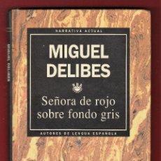 Libros de segunda mano: MIGUEL DELIBES SEÑORA DE ROJO SOBRE FONDO GRIS RBA ED 1993 1ª EDICIÓN COL AUTORES DE LENGUA ESPAÑOLA. Lote 139702638