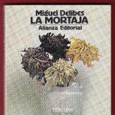 Libros de segunda mano: MIGUEL DELIBES LA MORTAJA ALIANZA EDITORIAL 1978 PRÓLOGO MIGUEL ÁNGEL PASTOR COL EL LIBRO DE BOLSILL. Lote 139712358