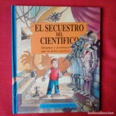 Libros de segunda mano: EL SECUESTRO DEL CIENTÍFICO. ELOY SÁNCHEZ-VIZCAÍNO. ENIGMAS Y AVENTURAS QUE DEBES RESOLVER B 1996. Lote 139716494