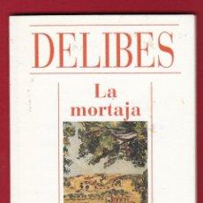 Libros de segunda mano: MIGUEL DELIBES LA MORTAJA ALIANZA EDITORIAL 1993 1ª EDICIÓN ESTA COLECCIÓN ALIANZA CIEN NÚMERO 1. Lote 139725054