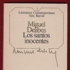 Libros de segunda mano: MIGUEL DELIBES LOS SANTOS INOCENTES ED SEIX BARRAL 1984 1ª EDICIÓN COL LITERATURA CONTEMPORÁNEA SEIX. Lote 139751510