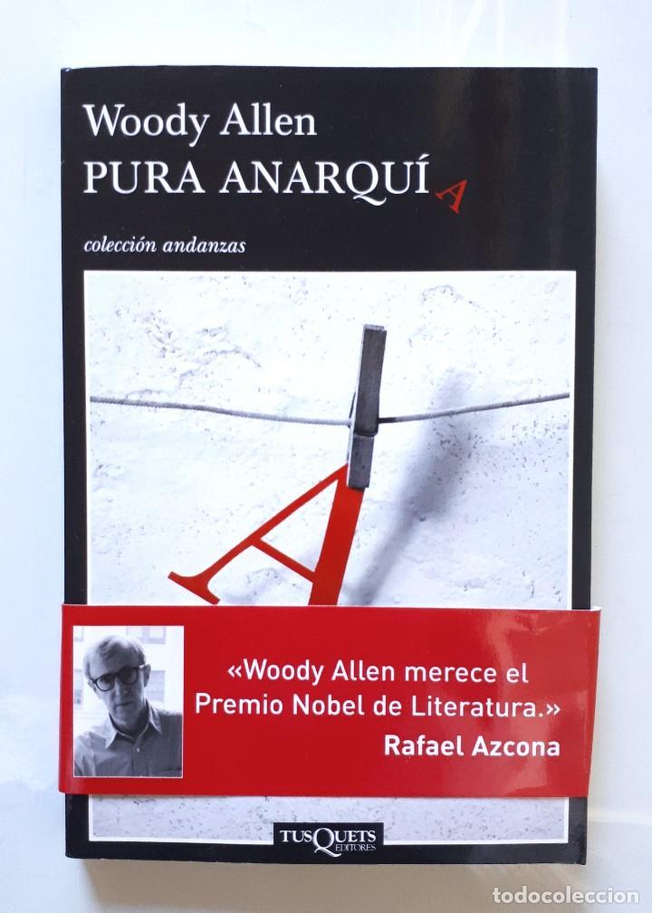 WOODY ALLEN / PURA ANARQUÍA / TUSQUETS 2007 (1ª EDICIÓN) (Libros de Segunda Mano (posteriores a 1936) - Literatura - Otros)