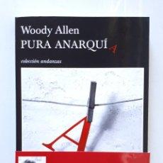 Libros de segunda mano: WOODY ALLEN / PURA ANARQUÍA / TUSQUETS 2007 (1ª EDICIÓN). Lote 139754406