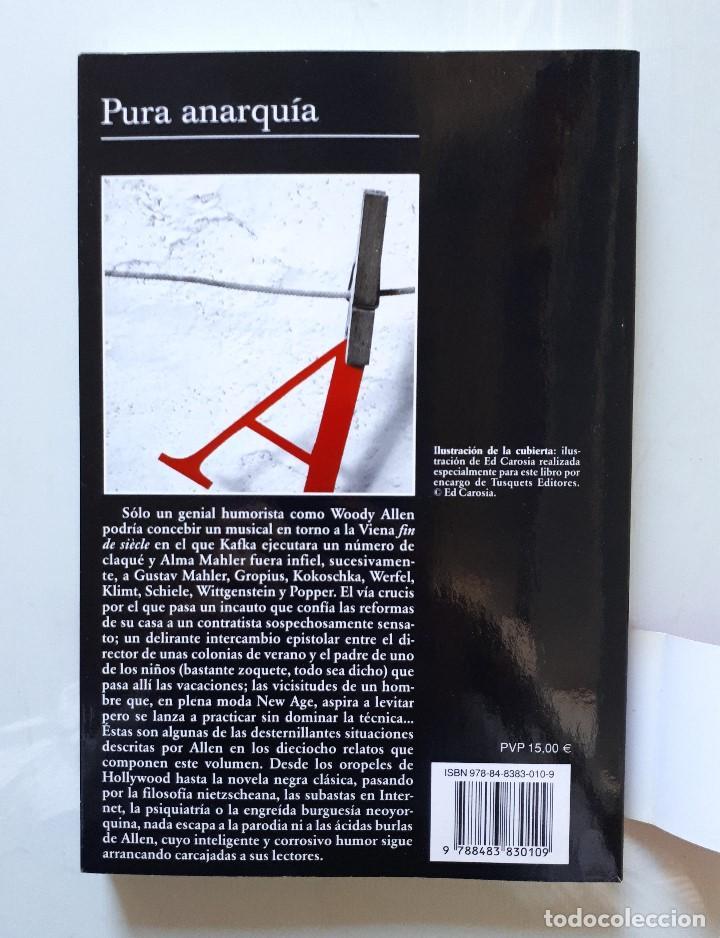 Libros de segunda mano: WOODY ALLEN / PURA ANARQUÍA / TUSQUETS 2007 (1ª EDICIÓN) - Foto 2 - 139754406