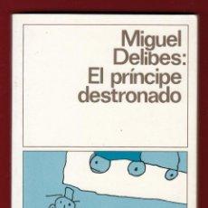 Libros de segunda mano: MIGUEL DELIBES EL PRÍNCIPE DESTRONADO ED DESTINO 1996 COL DESTINOLIBRO Nº 203 DIBUJOS ADOLFO DELIBES. Lote 139758302