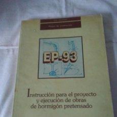 Libros de segunda mano: 86-INSTRUCCIONES PARA EL PROYECTO Y EJECUCION DE OBRAS DE HORMIGON PRETENSADO, 1993. Lote 139762202