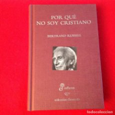 Libros de segunda mano: POR QUÉ NO SOY CRISTIANO, DE BERTRAND RUSSELL, EDIT. EDHASA 2007, 383 PÁGINAS, EN PASTA DURA. NUEVO.. Lote 139813102