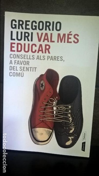VAL MES EDUCAR: CONSELLS ALS PARES, A FAVOR DEL SENTIT COMU. PORTIC VISIONS 2014 1ª EDICION.CATALAN. (Libros de Segunda Mano - Pensamiento - Otros)