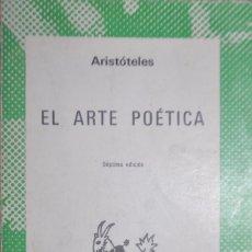 Libros de segunda mano: ARISTÓTELES.EL ARTE POETICA.SÉPTIMA EDICIÓN.COLECCIÓN AUSTRAL.ESPASA CALPE SA 1984. Lote 139838322