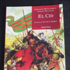 Libros de segunda mano: EL CID. GERALDINE MC CAUGHREAN. ALBERTO MONTANER. ILUSTADO POR VICTOR AMBRUS. VICENS VIVES 2005.. Lote 139880074