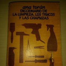 Libros de segunda mano: DICCIONARIO DE LA LIMPIEZA, LOS TRUCOS Y LAS CHAPUZAS. ANA TORÁN. ALIANZA EDITORIAL 1453. SECCIÓN LI. Lote 139886973