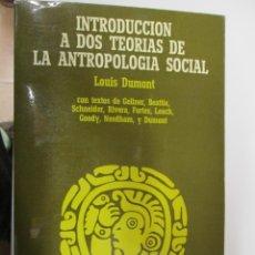 Libros de segunda mano: LOUIS DUMONT. INTRODUCCION A DOS TEORIAS DE LA ANTROPOLOGIA SOCIAL. ANAGRAMA. Lote 139898854