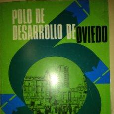 Libros de segunda mano: POLO DE DESARROLLO DE OVIEDO AGOSTO DE 1969.BANCO ASTURIANO/BANCO DE BILBAO. PÁGINAS 92. RUSTICA. P. Lote 139900048