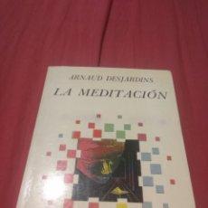 Libros de segunda mano: ARNAUD DESJARDINS LA MEDITACIÓN. Lote 141756045