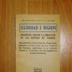 Libros de segunda mano: SEGURIDAD E HIGIENE : REGLAMENTOS GENERALES DE SEGURIDAD, HIGIENE E ILUMINACIÓN DE LOS CENTROS DE TR. Lote 139963506
