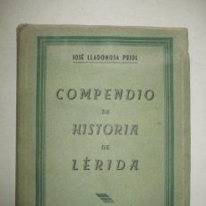 Libros de segunda mano: COMPENDIO DE HISTORIA DE LÉRIDA. - LLADONOSA PUJOL, JOSEP. 1948.. Lote 123208648