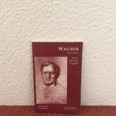 Libros de segunda mano: WAGNER (1813-1883) - SILVIA SILVEIRA LAGUNA - ED. DEL ORTO. Lote 140015610