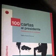 Libros de segunda mano: 100 CARTAS AL PRESIDENTE: REFLEXIONES DE UN CIUDADANO. XABIER OSARTE GARAYOA. CEDES 2005 1ª EDICION.. Lote 140015770