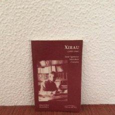Libros de segunda mano: XIRAU (1895-1946) - JOSÉ IGNACIO SÁNCHEZ CARAZO - ED. DEL ORTO. Lote 165009058