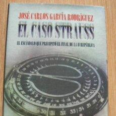 Libros de segunda mano: EL CASO STRAUSS. ESTRAPERLO. Lote 140024394