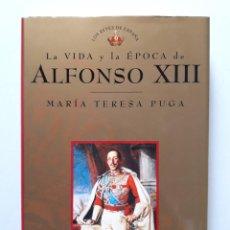 Livros em segunda mão: LA VIDA Y LA ÉPOCA DE ALFONSO XIII / MARIA TERESA PUGA / PLANETA 1997. Lote 140030806