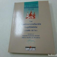 Libros de segunda mano: LA CONTRAREVOLUCION LEGITIMISTA(1688-1876)JOAQUIN VERISSIMO-CCC 4. Lote 140031518