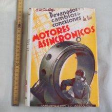 Libros de segunda mano: DEVANADOS Y CAMBIOS DE CONEXIONES DE LOS MOTORES ASINCRONICOS. A. M. DUDLEY. SERRAHIMA Y URPI. Lote 187108446
