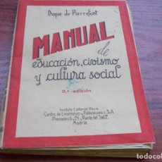 Libros de segunda mano: MANUAL DE EDUCACIÓN, CIVISMO Y CULTURA SOCIAL. DUQUE DE PIERREFONT. 3ª ED. 1.945, DEFECTOS. Lote 140041310