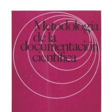 Libros de segunda mano: METODOLOGÍA DE LA DOCUMENTACIÓN CIENTÍFICA. 1969. Lote 140047598