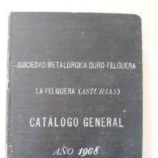 Libros de segunda mano: SOCIEDAD METALÚRGICA DURO-FELGUERA. LA FELGUERA (ASTURIAS). CATÁLOGO GENERAL. AÑO 1908. . Lote 140048398