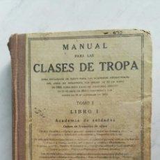 Libros de segunda mano: MANUAL PARA LAS CLASES DE TROPA AÑO 1948. Lote 140049086