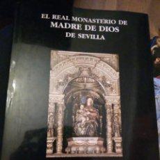 Libros de segunda mano: EL REAL MONASTERIO DE MADRE DE DIOS DE SEVILLA. Lote 140053434
