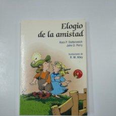 Libros de segunda mano: ELOGIO DE LA AMISTAD. KASS P. DOTTERWEICH. JOHN D. PERRY. TDK112. Lote 140145758