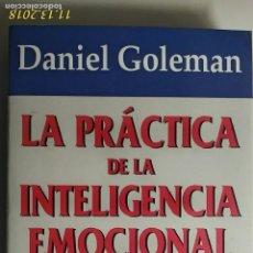 Libros de segunda mano: TITULO: LA PRÁCTICA DE LA INTELIGENCIA EMOCIONAL. AUTOR: PROF. DANIEL GOLEMAN. Lote 149709917