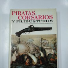 Libros de segunda mano: PIRATAS, CORSARIOS Y FILIBUSTEROS. - MELEGARI, VEZIO. TDK78. Lote 140164054
